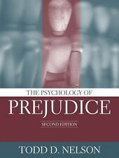 The Psychology of Prejudice by Todd D. Nelson, 2nd Edition
