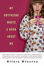 My Boyfriend Wrote a Book About Me: And Other Stories I Shouldn't Share with Acq