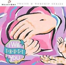 I Will Trust You, Heartcry Praise Series, Dennis J, Good
