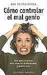 Como Controlar el Mal Genio by Ronald T. Potter-Efron, Ron Potter-efron and...