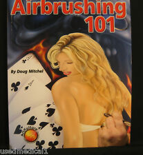 Air Brush 101 By Doug Mitchell and Others ArtKulture. Step X Step Detailed Info.