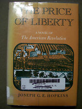 THE PRICE OF LIBERTY: NOVEL OF THE AMERICAN REVOLUTION BY JOSEPH G. E. HOPKINS