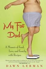 """New! """"My Fat Dad: A Memoir of Food, Love, and Family, with Recipes"""" Dawn Lerman"""