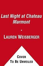 Last Night at Chateau Marmont by Lauren Weisberger 2010 Hardcover