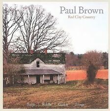 Red Clay Country by Paul Brown (Folk) (CD, 2006, 5-String Productions)