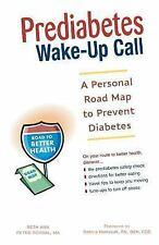 Prediabetes Wake-Up Call: A Personal Road Map to Prevent Diabetes-ExLibrary