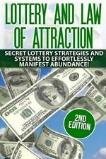 Lottery and the Law of Attraction: Secret Lottery Strategies and Systems to Effo