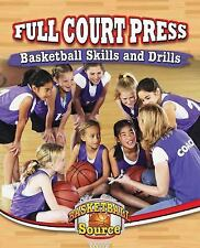 Full Court Press: Basketball Skills and Drills (Basketball Source)-ExLibrary