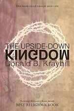 The Upside-Down Kingdom by Donald B. Kraybill (2011, Paperback)