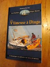 De la V'limeuse à Dingo l'Atlantique en solitaire Damien DE PAS Signé Yachting