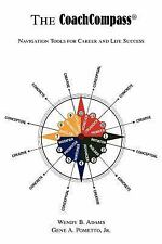 The CoachCompass®: Navigation Tools for Career and Life Success