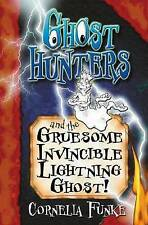 Ghosthunters and the Gruesome Invincible Lightning Ghost!, Cornelia Funke, New B