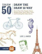 Draw the Draw 50 Way : How to Draw Cats, Puppies, Horses, Buildings, Birds,...