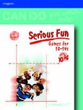 Serious Fun : Games for 10-14 Year Olds by Phil Burton (2002, Paperback)