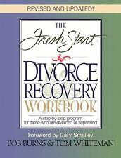 The Fresh Start Divorce Recovery Workbook: A Step-by-Step Program for Those Who