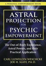 Astral Projection for Psychic Empowerment: The Out-of-Body Experience, Astral Po
