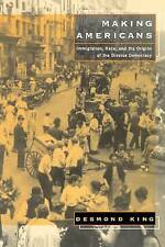 Making Americans: Immigration, Race, and the Origins of the Diverse-ExLibrary