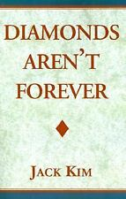 Diamond's Aren't Forever, Kim, Jack, Very Good Book