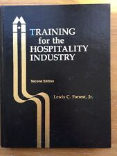 Training for the Hospitality Industry by Lewis C. Forrest Hotel Motel Management