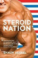 Steroid Nation : in HerJuiced Home Run Totals, Anti-Aging Miracles, and a...