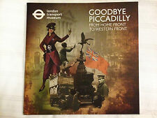 Goodbye Piccadilly - From Home Front To Western Front (London Transport Museum)