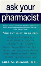 Ask Your Pharmacist: A Leading Pharmacist Answers Your Most Frequently Asked Qu