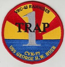 VRC-40 RAWHIDES 1 TRAP USS GEORGE H.W. BUSH CVN-77 PATCH
