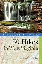 Explorer's Guide 50 Hikes in West Virginia : From the Allegheny Mountains to...
