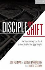 Discipleshift : Five Steps That Help Your Church to Make Disciples Who Make...
