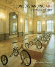 Understanding Art: A Concise History (with ArtExperience Online Printed Access..