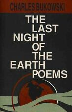 The Last Night of the Earth Poems by Charles Bukowski 9780876858639