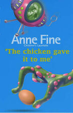 The Chicken Gave it to Me, Anne Fine