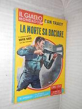 LA MORTE SA BACIARE Don Tracy Il giallo Mondadori 551 1959 libro narrativa di