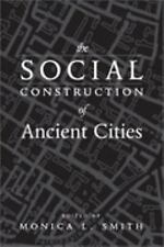The Social Construction of Ancient Cities (2003, Hardcover)
