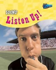 Sound: Listen Up! (Science in Your Life)