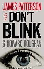 NICE HB BOOK BY JAMES PATTERSON & HOWARD ROUGHAN DON'T BLINK YOU BLINK YOU DIE