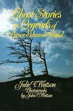 Ghost Stories and Legends of Prince Edward Island by Julie V. Watson (1988,...