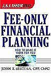 Fee-Only Financial Planning: How to Make It Work for You, Sestina, John E., Good