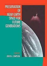 Preservation of near-Earth Space for Future Generations (2007, Paperback)