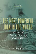 The Most Powerful Idea in the World- William Rosen, Paperback 2012 FREE SHIPPING