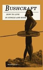 "Bushcraft - How to Live in Jungle and Bush by ""Wontolla"" (2013, Paperback)"