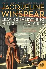 Leaving Everything Most Loved : A Maisie Dobbs Novel by Jacqueline Winspear...