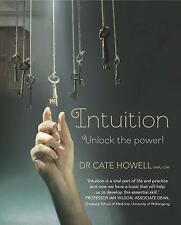 Intuition : Unlock the Power! by Cate Howell (2015, Paperback)