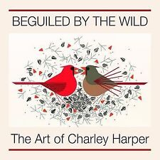 Beguiled by the Wild : The Art of Charley Harper by Roger A. Caras and...