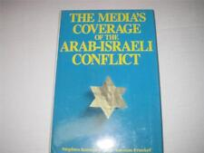 The Media's Coverage of the Arab-Israeli Conflict by Stephen Karetzky and Norman