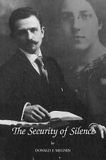The Security of Silence by Donald F. Megnin (2006, Paperback)