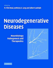 Neurodegenerative Diseases: Neurobiology, Pathogenesis and Therapeutics by M....