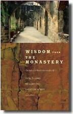 """New Book """"Wisdom From The Monastery"""" The Rule of St. Benedict for Everyday Life"""