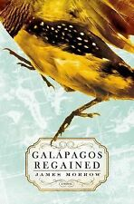 Galapagos Regained: A Novel by Morrow, James