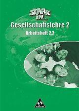 Stark in ... Gesellschaftslehre - Ausgabe 2000: Arbeitsheft 2.2 zu den Kapiteln